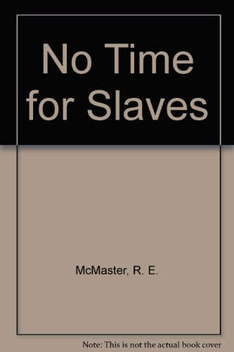 9780960531684: No Time for Slaves