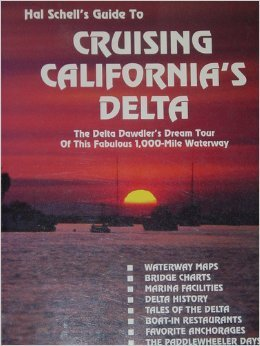 Hal Schell's Guide to Cruising California's Delta. the Delta Dawdler Dream Tour of This Fabulous 1, (0960532269) by Hal Schell