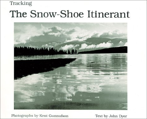 Tracking the Snow-Shoe Itinerant.inscribed