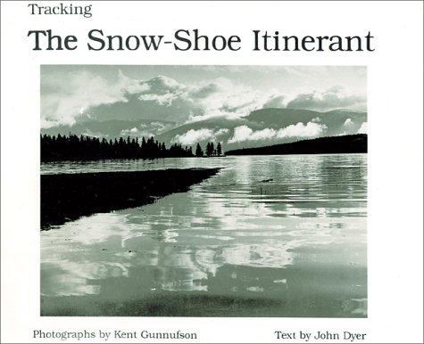 Tracking the snow-shoe itinerant: John Lewis Gunnufson Kent; Dyer
