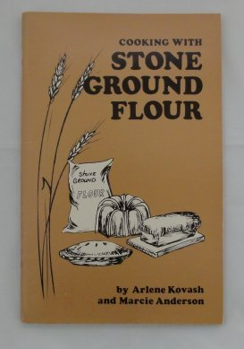 Cooking With Stone Ground Flour: Arlene Kovash