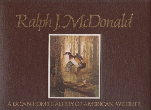 A Down-Home Gallery of American Wildlife: McDonald, Ralph J.