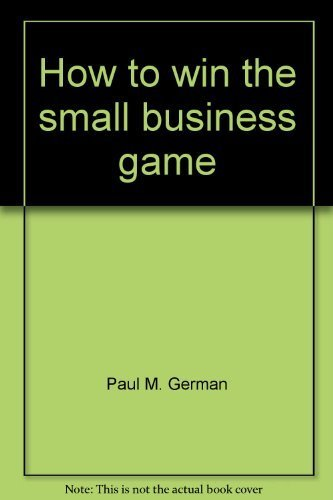 9780960543618: How to win the small business game