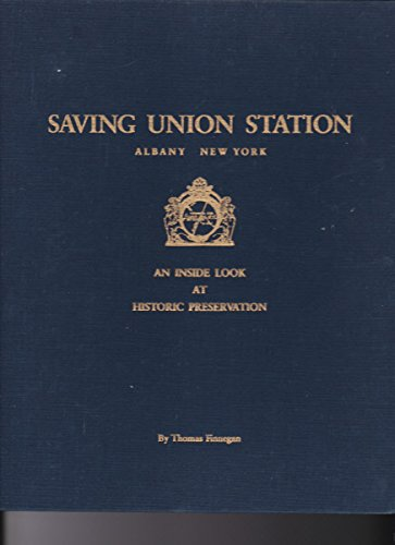 9780960546084: Saving Union Station: An inside look at historic preservation