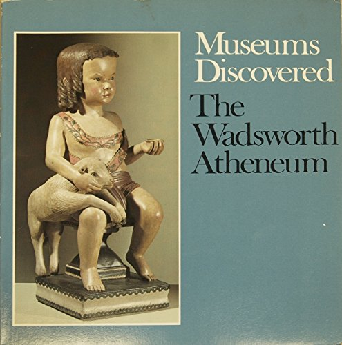 9780960557462: Museums Discovered: The Wadsworth Atheneum