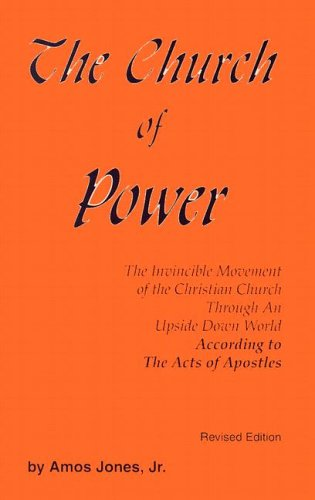 The Church of Power: The Invincible Movement: Jones, Amos, Jr.