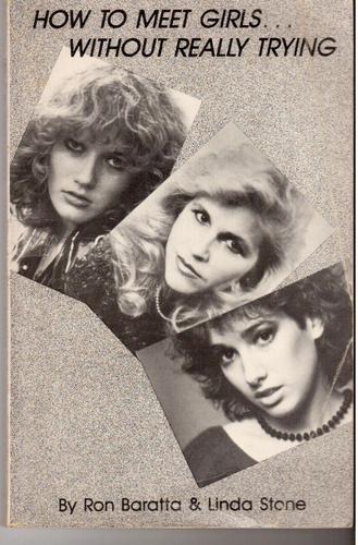 How to Meet Girls: Stone, Linda, Baratta,