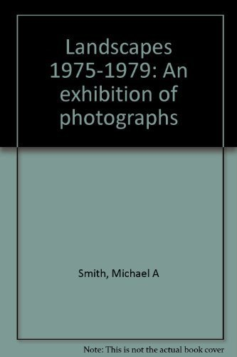 9780960564637: Landscapes 1975-1979: An exhibition of photographs