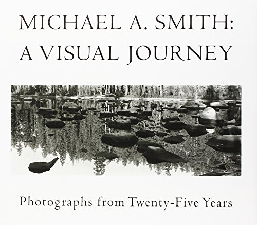 Michael A Smith, A Visual Journey: Photographs from 25 Years (Hardback): Michael A. Smith