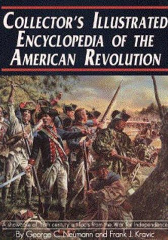 9780960566679: Collectors Illustrated Encyclopedia of the American Revolution