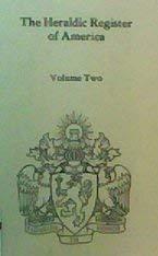 9780960566860: The Heraldic Register of America: Vol. 2
