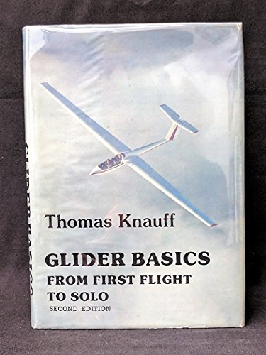 9780960567607: Glider basics: From first flight to solo