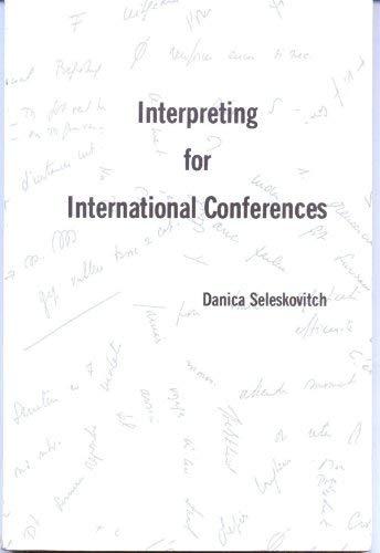 Interpreting for International Conferences: Danica Seleskovitch