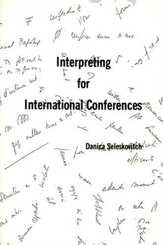 Interpreting for International Conferences : Problems of: Danica Seleskovitch
