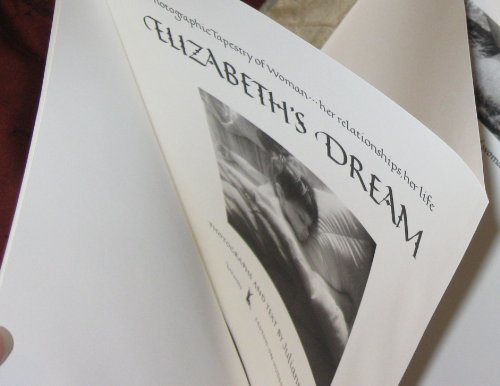 Elizabeth's Dream: A Photographic Tapestry of Woman--Her Relationships, Her Life: Freehand, ...
