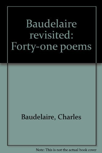 Baudelaire revisited: Forty-one poems: Baudelaire, Charles