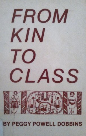 9780960577408: From kin to class: Speculations on the origins and development of the family, class society, and female subordination