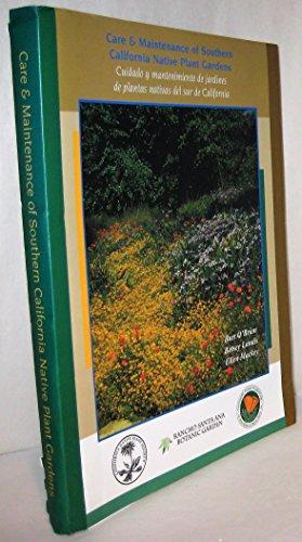 Care & Maintenance of Southern California Native Plant Gardens (Cuidado y Mantenimiento de Jardines de Plantas Nativas del Sur de California) (9780960580842) by Bart O'Brien; Betsey Landis; Ellen Mackey