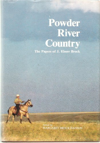 Powder River Country: The Papers of J.: Margaret Brock Hanson,