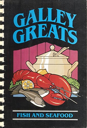 Galley Greats - Fish and Seafood: n/a