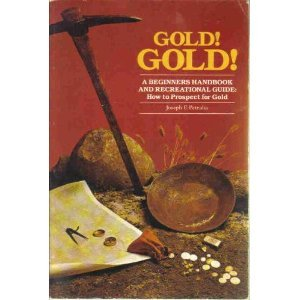 9780960589012: Gold! gold!: Beginners handbook : how to prospect for gold