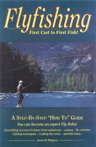 9780960589098: Flyfishing: First Cast to First Fish