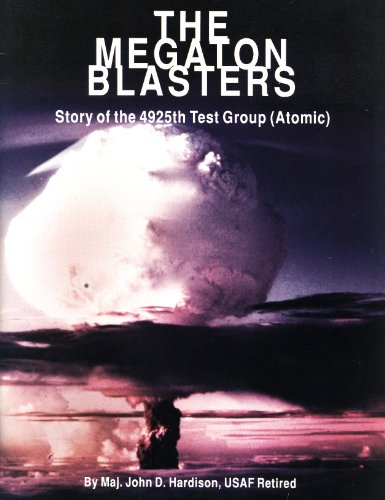 The megaton blasters: Story of the 4925th test group (atomic): Hardison, John D
