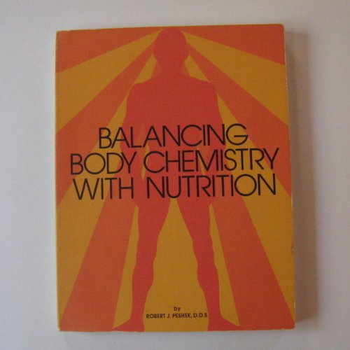 9780960590209: Balancing Body Chemistry With Nutrition