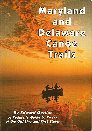 9780960590896: Maryland and Delaware Canoe Trails: A Paddler's Guide to Rivers of the Old Line and First States