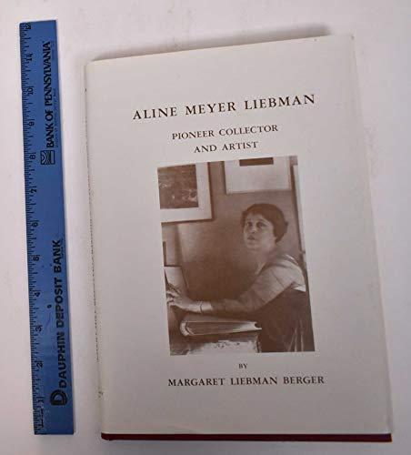 9780960591404: Aline Meyer Liebman, pioneer collector and artist