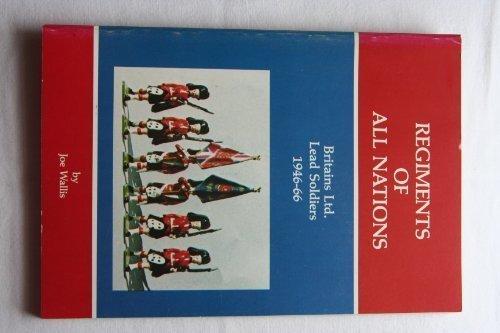 Regiments of All Nations: A History of: Joe Wallis