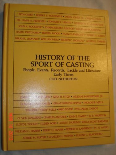 History of the Sport of Casting : People, Events, Records, Tackle and Literature - Early Times: ...