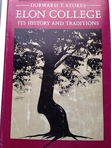9780960597604: Elon College Its History and Traditions