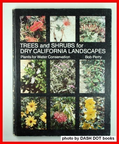 Trees And Shrubs For Dry California Landscapes Plants for Water Conservation : an Introduction to ...