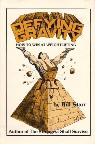9780960602612: Defying Gravity: How to Win at Weightlifting