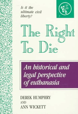 9780960603091: The Right to Die: Understanding Euthanasia