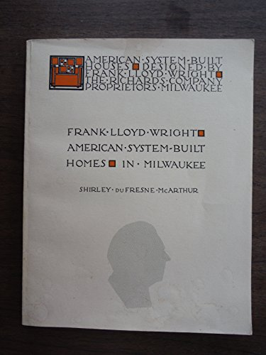 9780960607211: Frank Lloyd Wright: American System Built Homes in Milwaukee