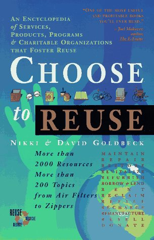 Choose to Reuse: An Encyclopedia of Services, Products, Programs & Charitable Organizations ...