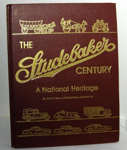 The Studebaker Century: A National Heritage: Hall, Asa E.