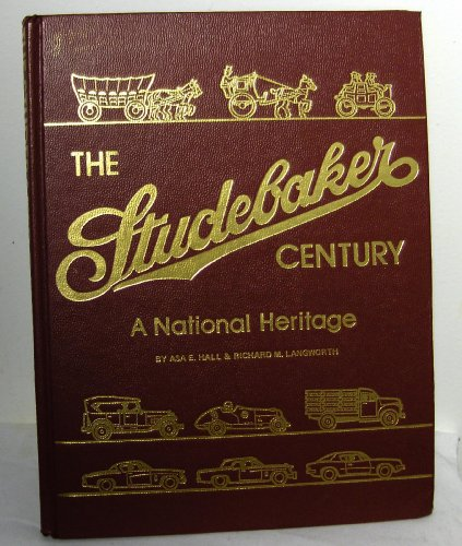 The Studebaker Century: A National Heritage