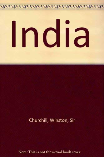 India - Defending the Jewel in the Crown: Churchill, Sir Winston S.