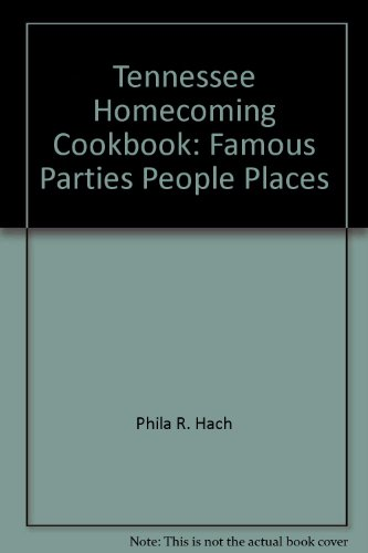 Tennessee Homecoming Cookbook: Famous Parties, People, Places: Hach, Phila R.