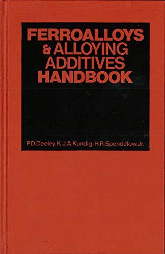 Ferroalloys & alloying additives handbook: Deeley, Paul D