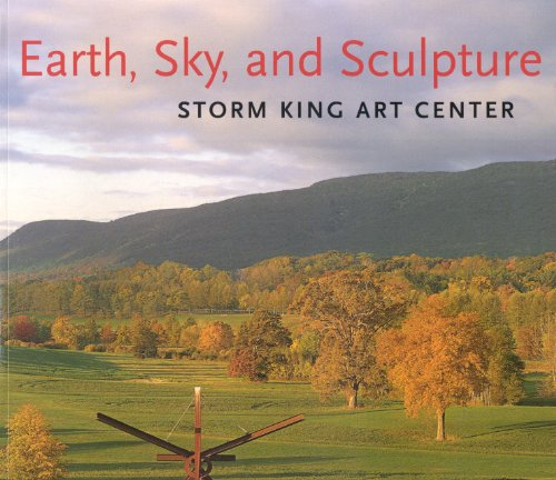 9780960627011: Earth, Sky, and Sculpture: Storm King Art Center