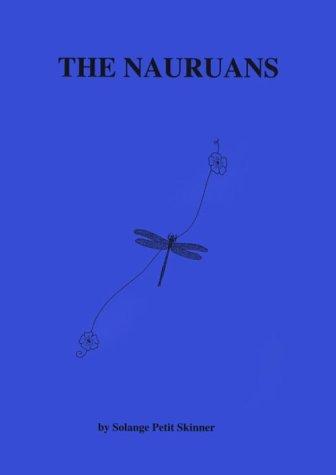 The Nauruans: Nature and Supernature in an: Petit-Skinner, Solange