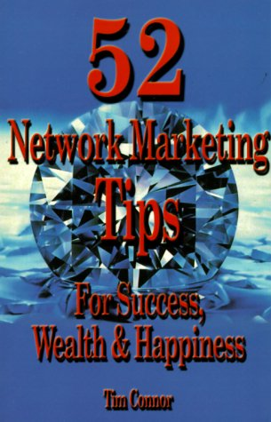 9780960629602: 52 Network Marketing Tips: For Success, Wealth and Happiness