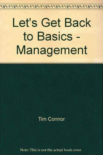 Let's Get Back to Basics - Management: Connor, Tim