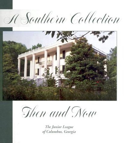 9780960630011: A Southern Collection Then and Now