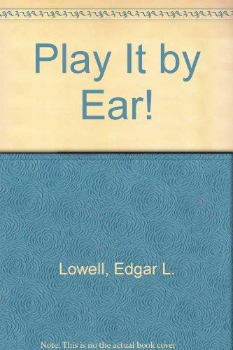 9780960631209: Play It by Ear!