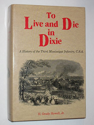To Live and Die in Dixie: Howell, H. Grady, Jr.